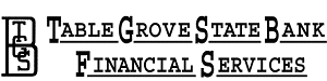 Table Grove State BankFinancial Services